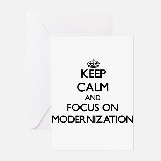 Keep Calm and focus on Modernization Greeting Card