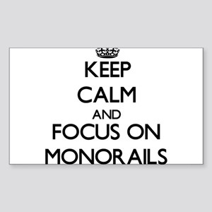 Keep Calm and focus on Monorails Sticker