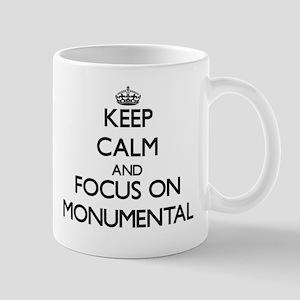 Keep Calm and focus on Monumental Mugs