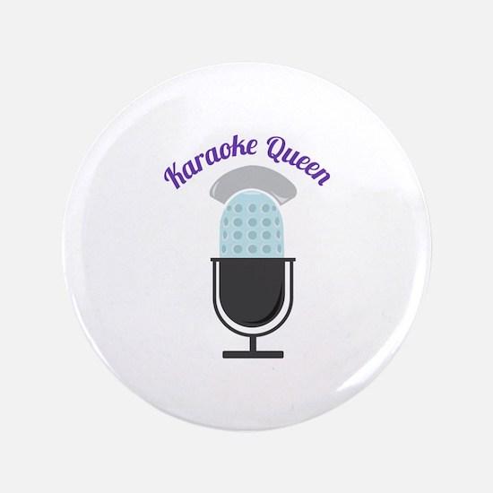 """Karoke Queen 3.5"""" Button"""