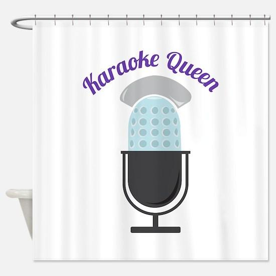 Karoke Queen Shower Curtain