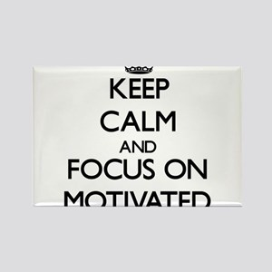Keep Calm and focus on Motivated Magnets
