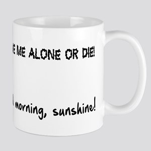 Leave Me Alone Good Morning Mug Mugs