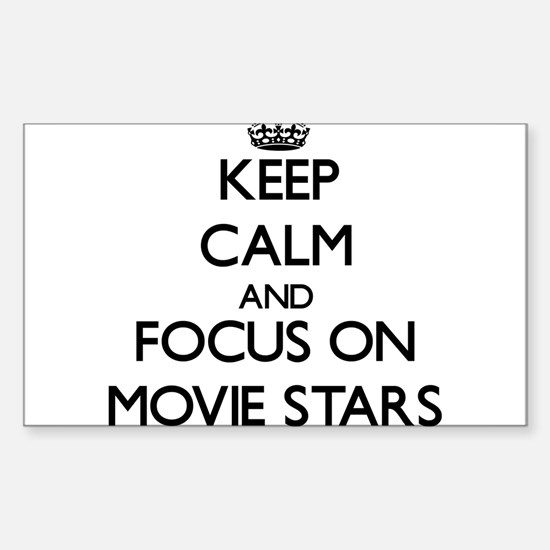 Keep Calm and focus on Movie Stars Decal