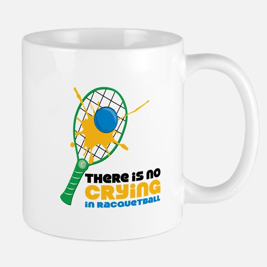 No Crying In Racquetball Mugs