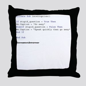 If Stupid_Question = True Throw Pillow
