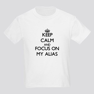 Keep Calm and focus on My Alias T-Shirt