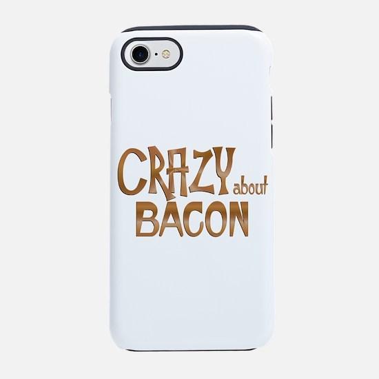 Crazy About Bacon iPhone 7 Tough Case