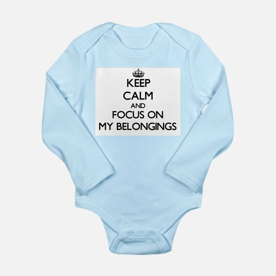 Keep Calm and focus on My Belongings Body Suit