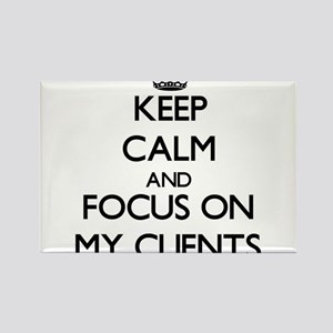 Keep Calm and focus on My Clients Magnets