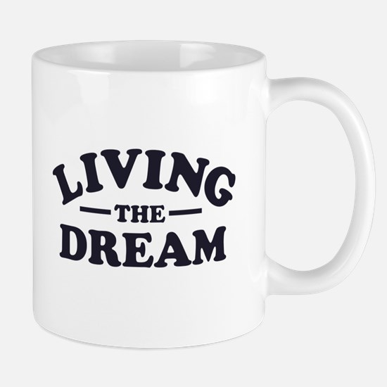 Living the Dream Mugs