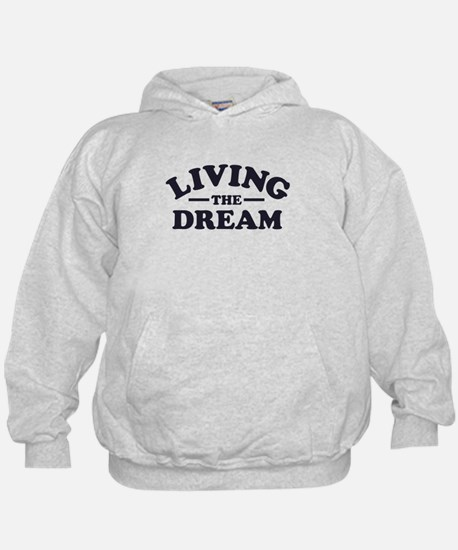 Living the Dream Hoodie