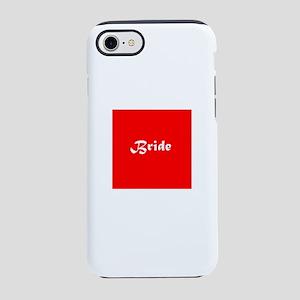 Red Im the Bride Getting Marri iPhone 7 Tough Case
