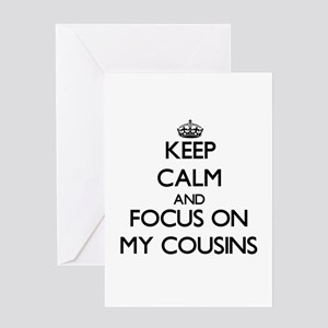 Keep Calm and focus on My Cousins Greeting Cards