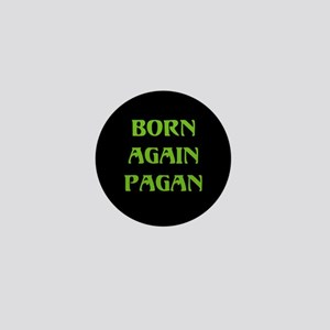 Born Again Pagan Mini Button