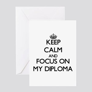 Keep Calm and focus on My Diploma Greeting Cards