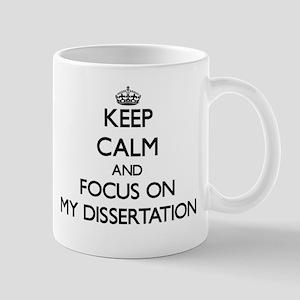 Keep Calm and focus on My Dissertation Mugs