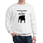 Showing My Bulldog Sweatshirt