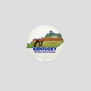 Kentucky . . . We Have Lots of Horses Mini Button