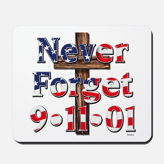 Never Forget 911 With Cross Mousepad