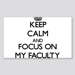 Keep Calm and focus on My Faculty Sticker