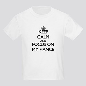 Keep Calm and focus on My Fiance T-Shirt