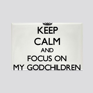 Keep Calm and focus on My Godchildren Magnets