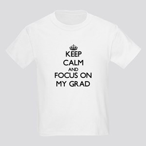 Keep Calm and focus on My Grad T-Shirt