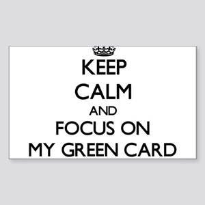 Keep Calm and focus on My Green Card Sticker