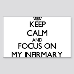 Keep Calm and focus on My Infirmary Sticker