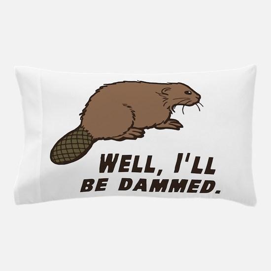 Dammed Beaver Pillow Case