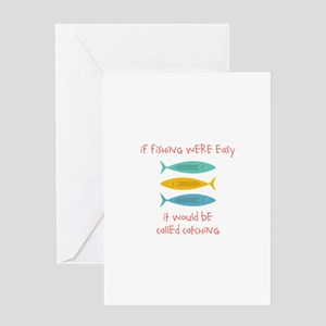 If Fishing Were Easy Greeting Cards