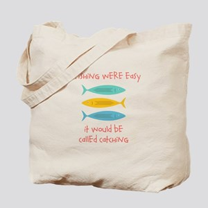 If Fishing Were Easy Tote Bag