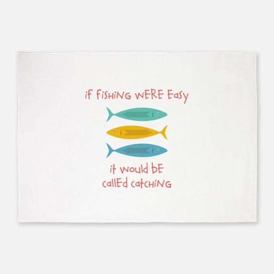 If Fishing Were Easy 5'x7'Area Rug