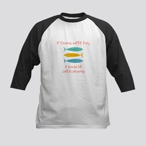 If Fishing Were Easy Baseball Jersey