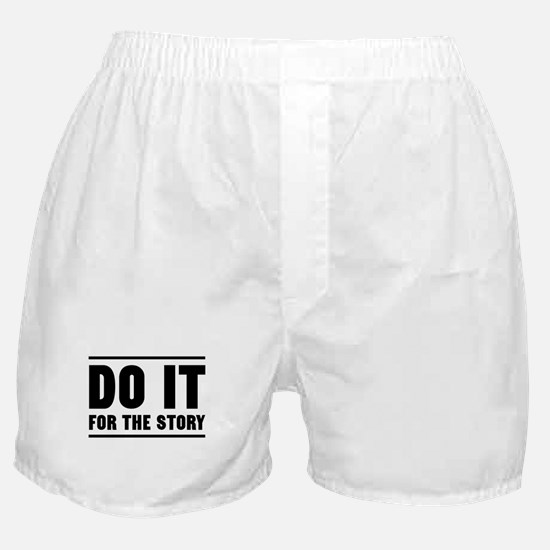 DO IT FOR THE STORY Boxer Shorts
