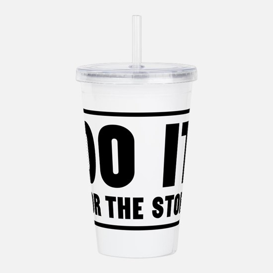 DO IT FOR THE STORY Acrylic Double-wall Tumbler