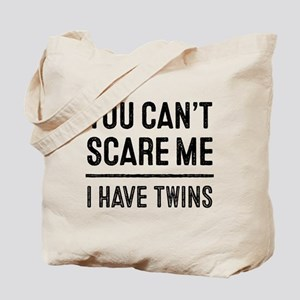You Can't Scare Me, I Have Twins Tote Bag
