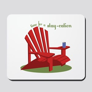 Stay-cation Mousepad