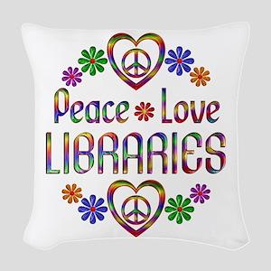 Peace Love Libraries Woven Throw Pillow