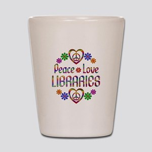 Peace Love Libraries Shot Glass