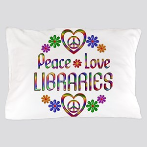 Peace Love Libraries Pillow Case