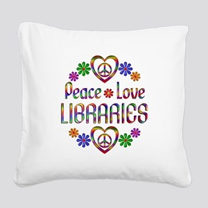 Peace Love Libraries Square Canvas Pillow
