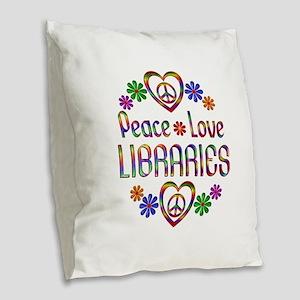Peace Love Libraries Burlap Throw Pillow
