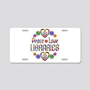 Peace Love Libraries Aluminum License Plate