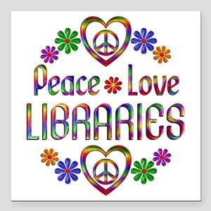 """Peace Love Libraries Square Car Magnet 3"""" x 3"""""""