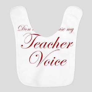 dont make me use my teachers voice-eds-red Bib