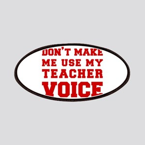 dont make me use my teachers voice-FRESH-RED Patch