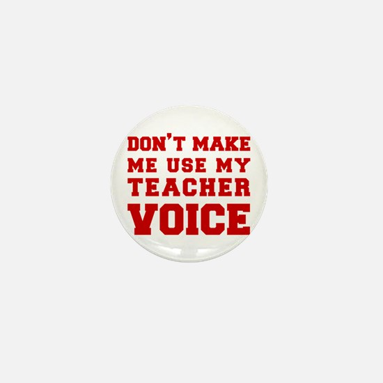 dont make me use my teachers voice-FRESH-RED Mini