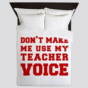 dont make me use my teachers voice-FRESH-RED Queen